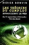 Les théories du complot envahissent le web - Du 11 septembre à WikiLeaks : l'ère du doute par Collectif