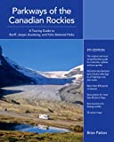 img - for Parkways of the Canadian Rockies book / textbook / text book