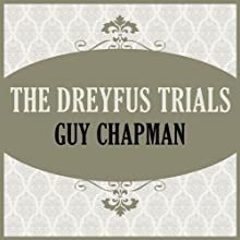 The Dreyfus Trials Audiobook by Guy Chapman Narrated by Maxwell Caufield