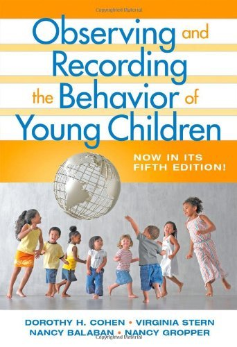 observing-and-recording-the-behavior-of-young-children-by-dorothy-h-cohen-2008-06-01