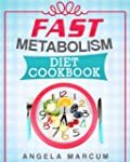 Fast Metabolism Diet Cookbook: Health...