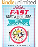 Fast Metabolism Diet Cookbook: Healthy & Wholesome Fast Metabolism Diet Recipes to Slim Down and Burn Fat (English Edition)