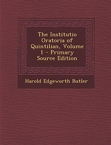 The Institutio Oratoria of Quintilian, Volume 1 - Primary Source Edition