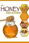 Honey: The Honey Solution - Discover...