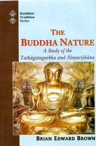 The Buddha Nature: A Study of the Tathagatagarbha and Alayavijnana (Buddhist traditions)