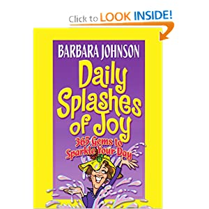 Daily Splashes of Joy: 365 Gems to Sparkle Your Day (Johnson, Barbara)