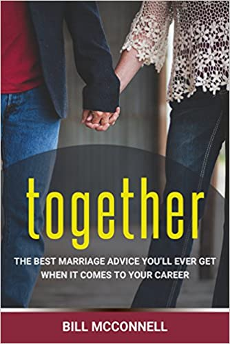 Together: The Best Marriage Advice You'll Ever Get When It Comes To Your Career
