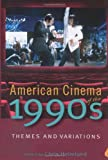 img - for American Cinema of the 1990s: Themes and Variations (The Screen Decades Series) (Screen Decades: American Culture/American Cinema) book / textbook / text book