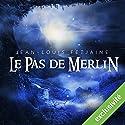 Le pas de Merlin (Le pas de Merlin 1) | Livre audio Auteur(s) : Jean-Louis Fetjaine Narrateur(s) : Yves Mugler, Véronique Groux de Miéri