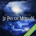 Le pas de Merlin (Le pas de Merlin 1) | Jean-Louis Fetjaine