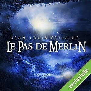 Le pas de Merlin (Le pas de Merlin 1)   Livre audio