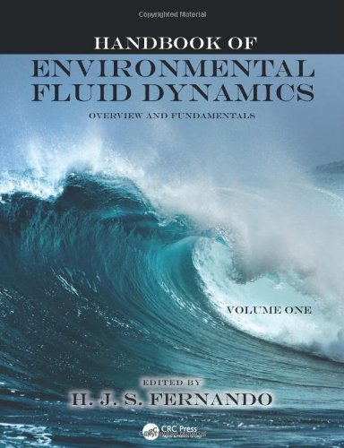 Handbook Of Environmental Fluid Dynamics, Two-Volume Set: Handbook Of Environmental Fluid Dynamics, Volume One: Overview And Fundamentals