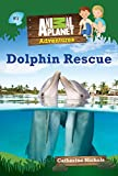 Animal Planet Chapter Books Dolphin Rescue