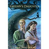 Griffin's Daughter (Griffin's Daughter Trilogy) ~ Leslie Ann Moore