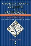 Georgia Irvin's Guide to Schools: Selected Independent Schools and Preschools