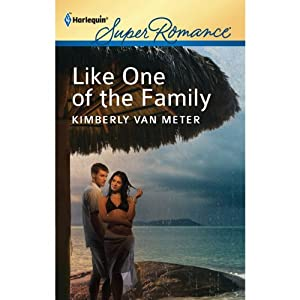 Like One of the Family: Harlequin Super Romance, Book 1778 | [Kimberly Van Meter]