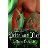 Pride and Fire (Book 2 Dashing Nobles Series) ~ JoMarie DeGioia