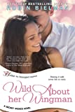 img - for Wild About Her Wingman: A Secret Wishes Novel book / textbook / text book