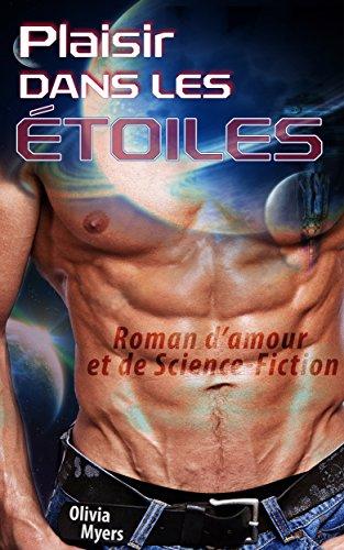 Couverture du livre Roman d'amour et de Science-Fiction: Plaisir dans les étoiles (Alien Space Sci-Fi Romance) (Nouvelle érotique fantasy)