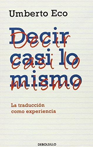 Decir casi lo mismo: La traducción como experiencia (ENSAYO-LITERATURA)