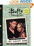 The Buffy the Vampire Slayer: The Scr...