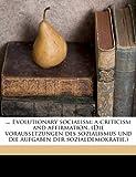 img - for ... Evolutionary socialism: a criticism and affirmation. (Die voraussetzungen des sozialismus und die aufgaben der sozialdemokratie.) (German Edition) book / textbook / text book
