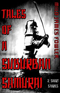 (FREE on 9/29) Tales Of A Suburban Samurai by Milo James Fowler - http://eBooksHabit.com