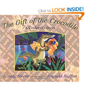 The Gift of the Crocodile: A Cinderella Story by