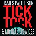 Tick Tock: Michael Bennett, Book 4 (       UNABRIDGED) by James Patterson, Michael Ledwidge Narrated by Bobby Cannavale, Scott Sowers