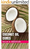 Coconut Oil Cures (English Edition)