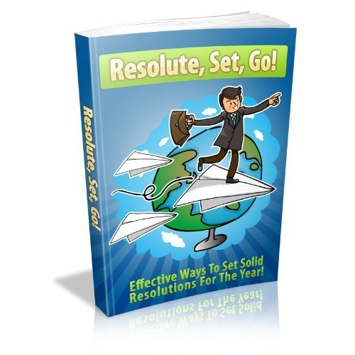 Resolute, Set, Go! - Effective Ways To Set Solid Resolutions For The Year! (Brand New) AAA+++