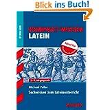 Kompakt-Wissen Gymnasium / Sachwissen zum Lateinunterricht: 5. - 9. Jahrgangsstufe, Ideal für Klassenarbeiten:...