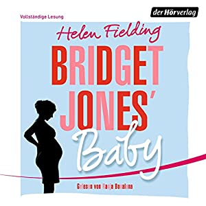 Bridget Jones' Baby (Die Bridget Jones-Serie 3) Hörbuch