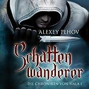 Schattenwanderer (Die Chroniken von Siala 1) | [Alexey Pehov]