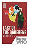 Doctor Who: Last of the Gaderene (Doctor Who 50th Anniversary Collection) (1849905975) by Gatiss, Mark