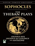 Image of The Theban Plays: Oedipus Rex, Oedipus at Colonus and Antigone (Dover Thrift Editions)