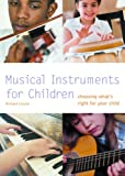 Musical Instruments for Children: Choosing Whats Right for Your Child (Pyramid Paperback)