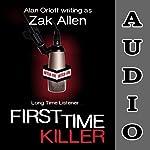 First Time Killer | Alan Orloff,Zak Allen