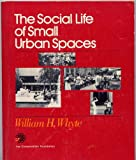 The Social Life of Small Urban Spaces (0891640576) by Whyte, William H.