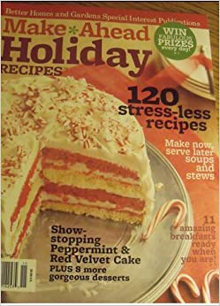 Christmas cooking make ahead holiday recipes from Better homes and gardens christmas special