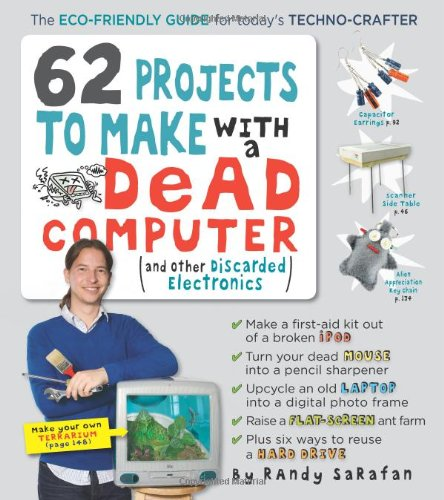 62 projects to having a dead computer (and other discarded electronics)