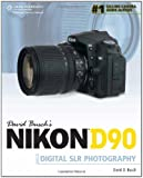 David Busch?s Nikon D90 Guide to Digital SLR Photography