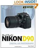 David Busch's Nikon D90 Guide to Digital SLR Photography (David Busch's Digital Photography Guides)