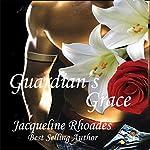 Guardian's Grace: The Guardians of the Race, Volume 1 | Jacqueline Rhoades