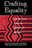 img - for Crafting Equality: America's Anglo-African Word (New Practices of Inquiry) book / textbook / text book