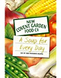 Soup for Every Day: 365 of Our Favourite Recipes (New Covent Garden Soup Company) (English Edition)