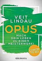 COACH TO GO OPUS: MACH DEIN LEBEN ZU EINEM MEISTERWERK! (GERMAN EDITION)