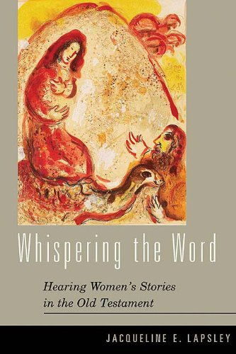 Whispering the Word: Hearing Women's Stories in the Old...