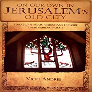On Our Own in Jerusalem's Old City | [Vicki Andree]