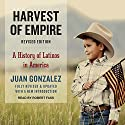 Harvest of Empire: A History of Latinos in America Audiobook by Juan Gonzalez Narrated by Robert Fass
